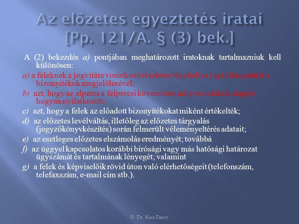 Az előzetes egyeztetés iratai [Pp. 121/A. § (3) bek.]